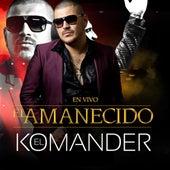 El Amanecido (En Vivo) by El Komander
