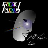 All Those Lies by Solar Plexus