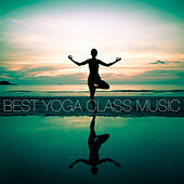 Best Yoga Class Music by Various Artists