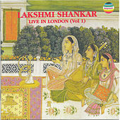 Live in London, Vol. 1 by Lakshmi Shankar