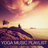 Yoga Music Playlist by Various Artists