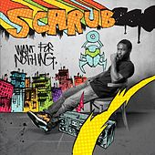 Want For Nothing by Scarub