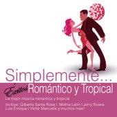 Simplemente... Exitos Romántico y Tropical by Various Artists