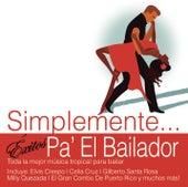 Simplemente... Exitos Pa'l Bailador by Various Artists
