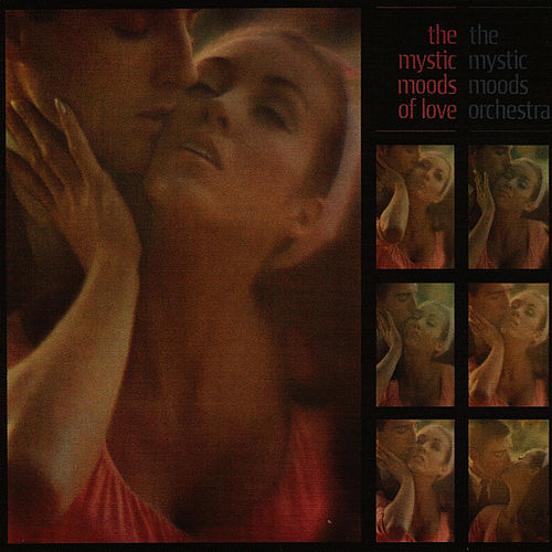 The Mystic Moods of Love von Mystic Moods Orchestra