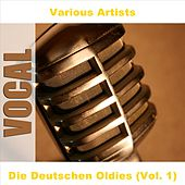 Die Deutschen Oldies (Vol. 1) by Various Artists