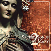 Sacred Songs of Mary 2 von Various Artists