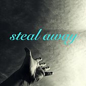 Steal Away by Lee