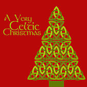 A Very Celtic Christmas with Irish Versions of Silent Night, The First Noel, We Wish You a Merry Christmas, And More by Various Artists