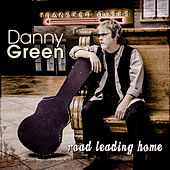 Road Leading Home by Danny Green
