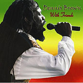 Dennis Brown With Friends by Various Artists