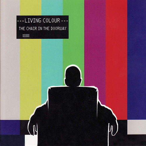 The Chair in the Doorway by Living Colour