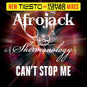 Can't Stop Me (New Tiesto and R3hab & Dyro Mixes) by Afrojack