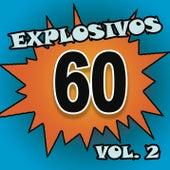Explosivos 60, Vol. 2 by Various Artists