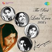 The Best of Lata Ever: 1950's by Lata Mangeshkar