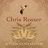A Thousand Hands by Chris Rosser
