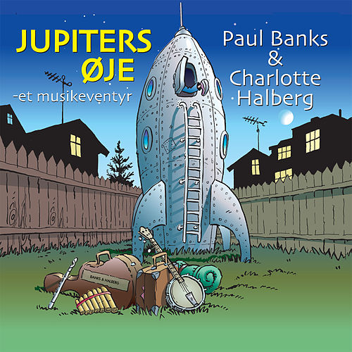 Jupiters Øje - Et Musikeventyr by Paul Banks