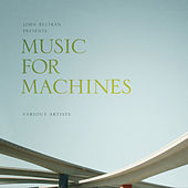 John Beltran Presents: Music for Machines von Various Artists