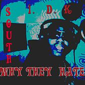 I.D.K. Why They Hate by South