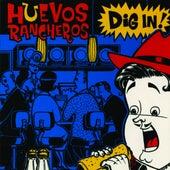 Dig In by Huevos Rancheros