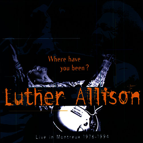 Live In Montreux: (1976-1994) by Luther Allison