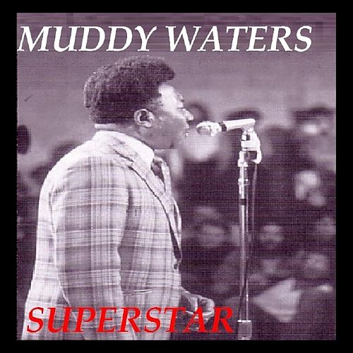 Superstar by Muddy Waters