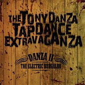 Danza II The Electric Boogaloo by The Tony Danza Tap Dance Extravaganza