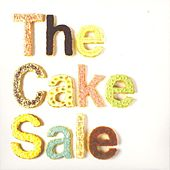 The Cake Sale by Various Artists