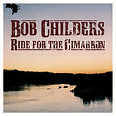 Ride For The Cimarron by Bob Childers