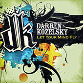 Let Your Mind Fly by Darren Kozelsky