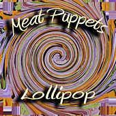 Lollipop by Meat Puppets