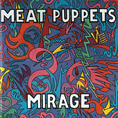 Mirage by Meat Puppets