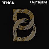Pour Your Love (feat. Marlene) by Benga