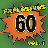 Explosivos 60, Vol. 1 by Various Artists