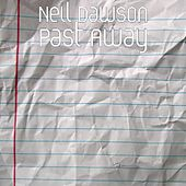 Past Away by Neil Dawson