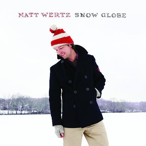 Snow Globe by Matt Wertz
