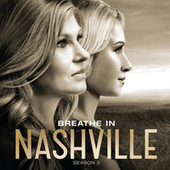Breathe In by Nashville Cast