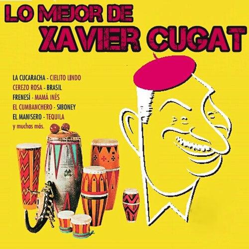 Lo Mejor de Xavier Cugat by Xavier Cugat