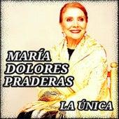 La Única by Maria Dolores Pradera