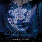 Brave Live 2013 by Marillion