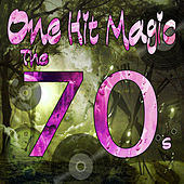 One Hit Magic: The 70's by Various Artists