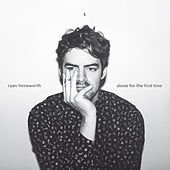 Alone for the First Time by Ryan Hemsworth
