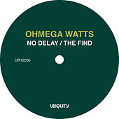 No Delay by Ohmega Watts