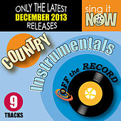 Dec 2013 Country Hits Instrumentals by Off The Record Instrumentals BLOCKED