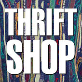 Thrift Shop by Hip Hop's Finest