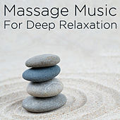 Massage Music for Deep Relaxation by Various Artists