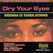 Dry Your Eyes by Brenda & the Tabulations