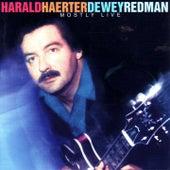 Mostly Live by Harald Haerter/Dewey Redman