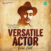 Versatile Actor - Guru Dutt by Various Artists