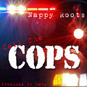Call The Cops by Nappy Roots